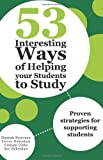 53 Interesting Ways of Helping Your Students to Study, Hannah Strawson and Trevor Habeshaw, 1743311591