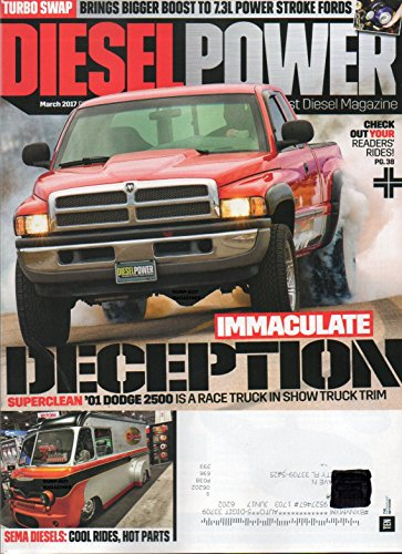 Diesel Power The World's Largest Diesel Magazine 2017 TURBO SWAP BRINGS BIGGER BOOST TO 7.3L POWER STROKE FOR4DS Sema Diesels: Cool Rides, Hot Parts GMC IS CONTINUING TO CHURN OUT (Dpf Race)