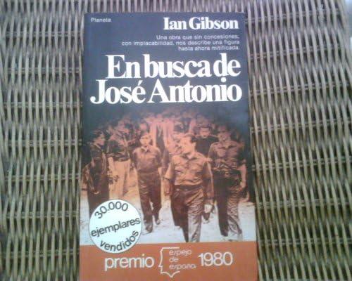 En busca de José Antonio (Espejo de España): Amazon.es: Gibson, Ian: Libros en idiomas extranjeros
