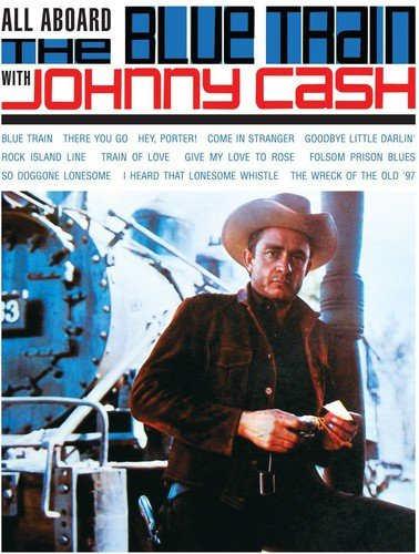 All Aboard The Blue (Johnny Cash Train)