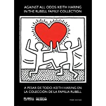 Keith Haring: Against All Odds: Works from the Rubell Family Collection