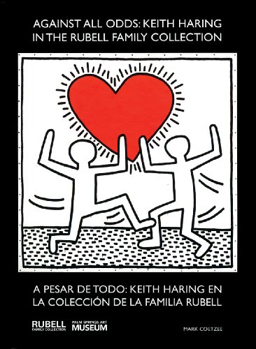 Against All Odds: Keith Haring in the Rubell Family Collection / A pesar de todo: Keith Haring en la colecction de la familia Rubell (English and Spanish Edition)