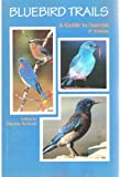 Bluebird Trails, Dorene Scriven, 0963966111