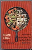 The Thirty Minute Dinner, Hannah G. Scheel, 0840211848