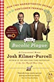 img - for The Bucolic Plague: How Two Manhattanites Became Gentlemen Farmers: An Unconventional Memoir (P.S.) Reprint edition by Kilmer-Purcell, Josh (2011) Paperback book / textbook / text book