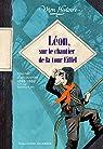 Léon, sur le chantier de la Tour Eiffel : Journal d'un ouvrier 1888-1889 par Joly