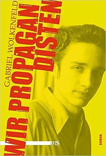 Gabriel Wolkenfeld: Wir Propagandisten; schwule Texte alphabetisch nach Titeln