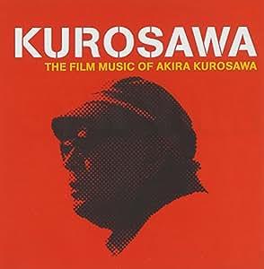 Kurosawa (Film Music of Akira Kurosawa)