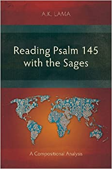 Book Reading Psalm 145 with the Sages: A Compositional Analysis