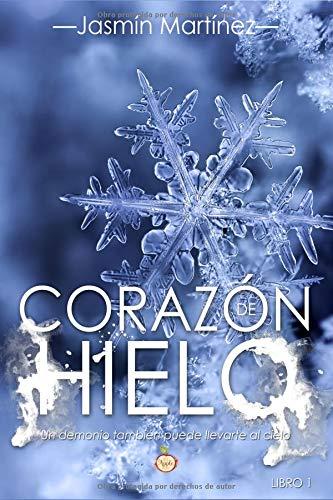Corazón de hielo «Un demonio también puede llevarte al cielo» (Trilogía Corazón)  [Martínez, Jasmín] (Tapa Blanda)