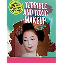 Terrible and Toxic Makeup (Bizarre History of Beauty)