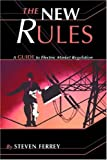 The New Rules : A Guide to Electric Market Regulation, Ferrey, Steven, 087814790X