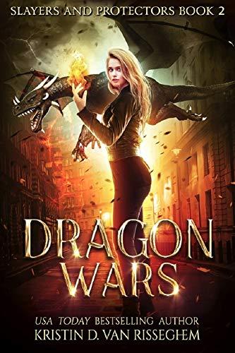 - Dragon Wars (Slayers & Protectors Book 2)