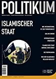 img - for Islamischer Staat: POLITIKUM 3/2015 (German Edition) book / textbook / text book