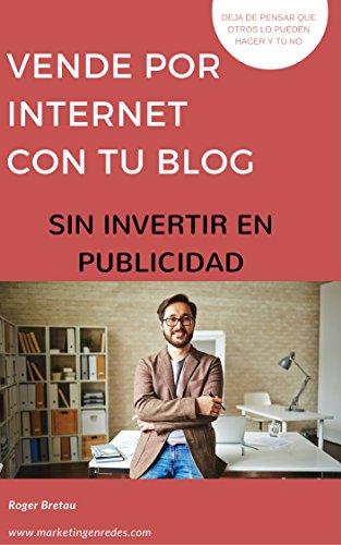 Descargar Libro Smart Blogging O Cómo Vender Por Internet Sin Invertir En Publicidad: Técnicas Para Vender Infoproductos Con Tu Blog Y Ganar Dinero En Internet Roger Bretau