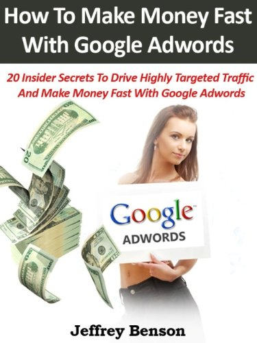 How To Make Money Fast With Google Adwords