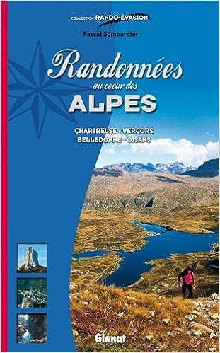 Télécharger en ligne Randonnées au coeur des Alpes, nouvelle édition pdf, epub