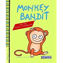 Monkey Bandit and the Funny Toothbrush: (Kids Book on Brushing Teeth)
