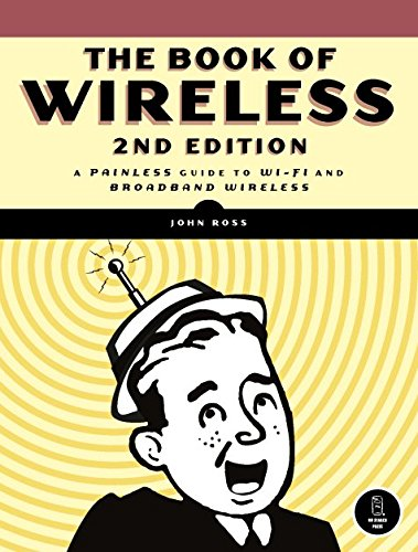 The Book of Wireless: A Painless Guide to Wi-Fi and Broadband Wireless (Wep Wireless Communication)