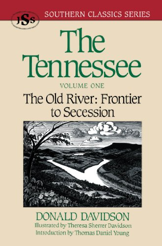 The Tennessee: The Old River: Frontier to Secession: 1 (Southern Classics Series)