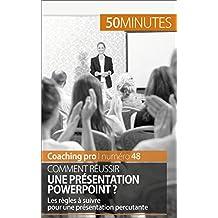 Comment réussir une présentation PowerPoint ?: Les règles à suivre pour une présentation percutante (Coaching pro t. 48) (French Edition)