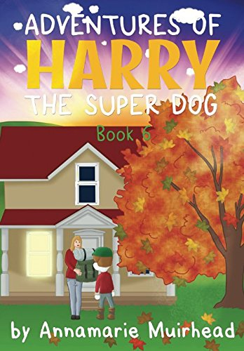 Adventures of Harry the Super Dog: Book 6 PDF
