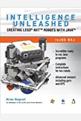 Intelligence Unleashed: Creating LEGO NXT Robots with Java by Brian Bagnall (2011-09-01) Paperback