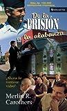 De la Prisión a la Alabanza, Merlín R. Carothers and Merlín R. Carothers, 0829704477