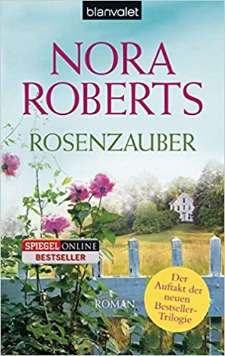 https://www.amazon.de/Rosenzauber-Roman-Die-Bl%C3%BCten-Trilogie-Band/dp/3442380464/ref=sr_1_1?s=books&ie=UTF8&qid=1517608312&sr=1-1&keywords=Rosenzauber