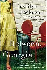 By Joshilyn Jackson - Between, Georgia (Reprint) (2007-05-17) [Paperback] Paperback