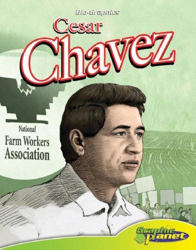 Cesar Chavez (Bio-Graphics Set 2 (Graphic Planet))