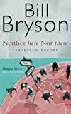 Neither Here, nor There, Bill Bryson, 0552998060