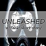 Unleashed: A Tank Quick-Read, Volume 1 | Conrad Jones