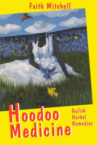 Hoodoo Medicine: Gullah Herbal R...