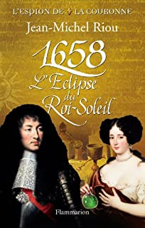 L'espion de la couronne : [2] : 1658, l'éclipse du Roi-Soleil