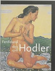 Ferdinand Hodler, 1853-1918 (Dutch Edition)