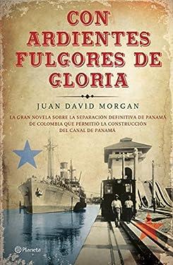 Con ardientes fulgores de gloria (Spanish Edition)