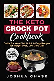 The Keto Crock Pot Cookbook: Guide for Keto Diet, Quick & Easy Recipes for Weight Loss, Low Carb Diet, Full guide, tips and tricks, new release