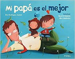 Mi Papá Es El Mejor por Eva Rodríguez epub