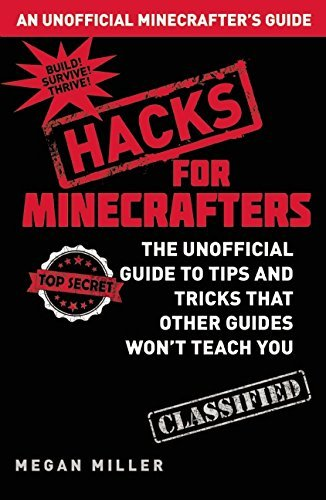 Download By Megan Miller Hacks for Minecrafters: The Unofficial Guide to Tips and Tricks That Other Guides Won???t Teach You (Hardcover) August 12, 2014 pdf