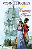 Coming Home, Vonnie Hughes, 0709090056