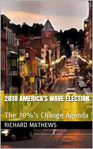 2018 America's Wave Election: The 70%'s Change Agenda