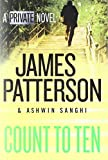Book cover from Count to Ten: A Private Novel by James Patterson