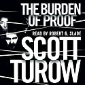The Burden of Proof Audiobook by Scott Turow Narrated by Robert G. Slade