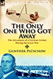 The Only One Who Got Away, Gunther Plüschow, 0857067397
