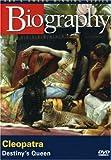 Biography: Cleopatra- Destiny's Queen (A&E Archives)