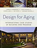 Design for Aging: International Case Studies of Building and Program