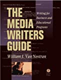 img - for The Media Writer's Guide: Writing for Business and Educational Programming book / textbook / text book