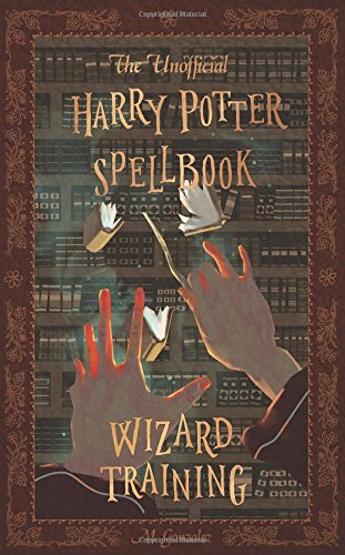 Pdf Science Fiction The Unofficial Harry Potter Spellbook: Wizard Training: Black and White Version