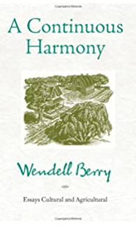 a continuous harmony  essays cultural and agricultural  a harvest    a continuous harmony  essays cultural and agricultural